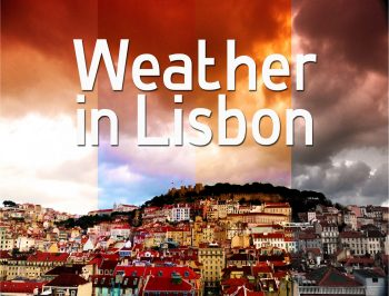 Weather in Lisbon, or What to Expect and How to Prepare