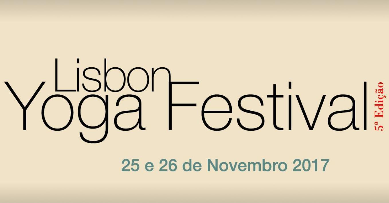 FESTIVAL | Lisbon Yoga Fest | Alameda | 10 - 20€ @ Escola Secundária c/3º Ciclo Padre António Vieira | Lisboa | Lisboa | Portugal