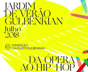 "to Jul 22 | CONCERT SERIES | ""Summer Garden 2018: From Opera to Hip-Hop"" by Gulbenkian Musica 