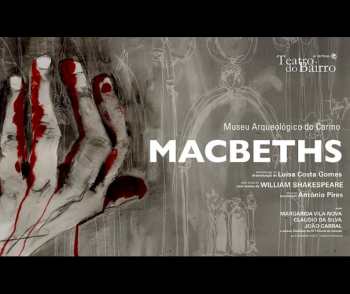 "to Aug 18 | THEATRE | ""MACBETHS"" at Ruins of the Carmo Convent 