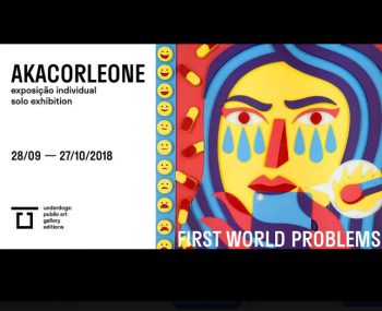 to Oct 27 | ART EXHIBIT | AkaCorleone: First World Problems | Braço de Prata | FREE @ Underdogs10 | Lisboa | Lisboa | Portugal