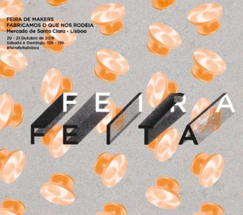 to Oct 21 | MARKET AND FAIR | Fair Feita - We manufacture what surrounds us | Graça | FREE - 15€ @ Campo de Santa Clara | Lisboa | Lisboa | Portugal